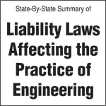 A State-by-State Summary of Liability Laws Affecting the Practice of Engineering, 2017